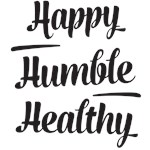 Happy Humble Healthy