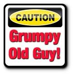 Caution: Grumpy Old Guy