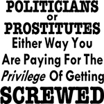 Politicians or Prostitutes You Pay To Get Screwed