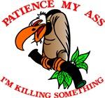 Patience My Ass Buzzard