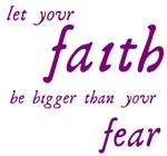 Faith Bigger Than Your Fear