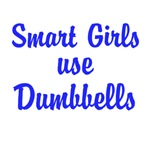 Smart Girls use Dumbbells (blue text)