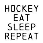 Hockey Eat Sleep Repeat
