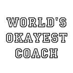 World's Okayest Coach