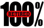 100 Percent Retired