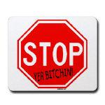 Stop Yer Bitchin