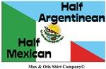 Half Argentinean-Half Mexican