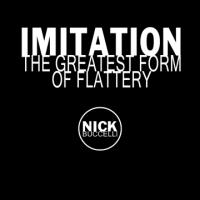 Imintation the Greatest Form of Flattery