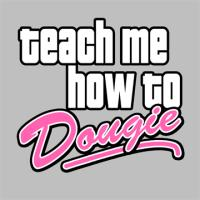 Teach Me How to Dougie