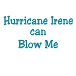 Hurricane Irene Can Blow Me