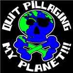 Quit Pillaging My Planet!!!