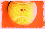 Father's Day Tennis Ball / Dad Artistic