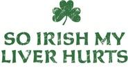 So Irish My Liver Hurts!