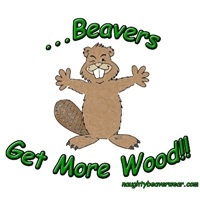 ...Beavers Get More Wood!!