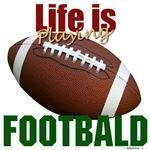 Life is Playing Footbald