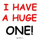 I Have a huge one! ego that is...