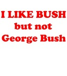 I like bush, but not George Bush
