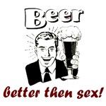 Beer better then sex