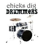Chicks dig drummers