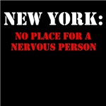 NEW YORK no place for a nervous person