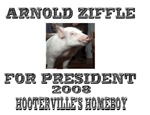 Arnold Ziffle for president 2008  Hootersville's h