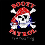 Booty Patrol  it's a pirate thing!
