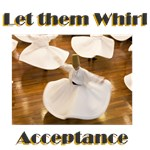 Let them Whirl Acceptance
