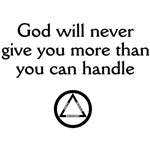 God will Never Give You More Than You Can Handle (