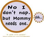 NO I DON'T NAP, BUY MY MOMMY NEEDS ONE.