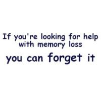 Memory Loss Forget It