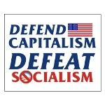 Defend Capitalism, Defeat Socialism!