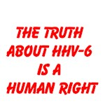 The Truth about HHV-6 is a Human Right