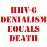 HHV-6 DENIALISM EQUALS DEATH