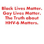 The Truth about HHV-6 Matters