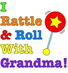 I Rattle & Roll With Grandma