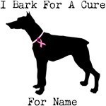 Doberman Personalizable I Bark For A Cure