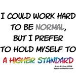 A Higher Standard Shirts