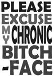 Chronic Bitch-Face