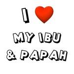I Love My Ibu & Papah